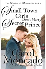 Small Town Girls Don't Marry Secret Princes: A Small Town Contemporary Christian Romance (Beaches of Trumanville Book 2) Kindle Edition