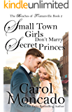 Small Town Girls Don't Marry Secret Princes: A Small Town Contemporary Christian Romance (Beaches of Trumanville Book 2)