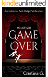 It's Never Game Over: An Informal Self-Help Publication: Motivation and Emotion