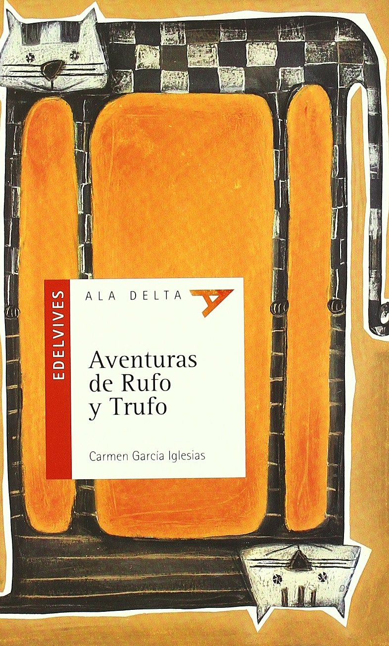 Aventuras de Rufo y Trufo/ Adventures of Rufo and Trufo (Ala Delta: Serie Roja/ Hang Gliding: Red Series) (Spanish Edition) (Spanish) Paperback – June 30, ...