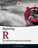 Beginning R: The Statistical Programming Language