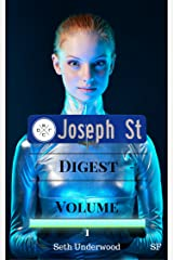 Joseph Street Digest - Volume 1: Seth Underwood Short Stories- Space Miners Quarantined, Android Love and an Android contracting a Disease. Kindle Edition