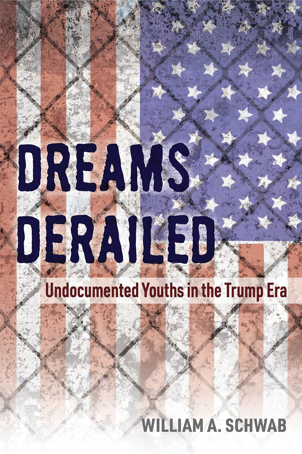 Dreams Derailed: Undocumented Youths in the Trump Era Paperback – October 1, 2018 William A. Schwab University of Arkansas Press 1682260836 General Adult