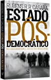 Estado Pós-Democrático. Neo-Obscurantismo e Gestão dos Indesejáveis