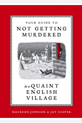 Your Guide to Not Getting Murdered in a Quaint English Village Kindle Edition