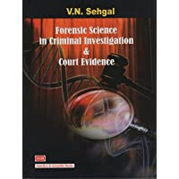 Forensic Science in Criminal Investigation & Court Evidence by V.N. Sehgal