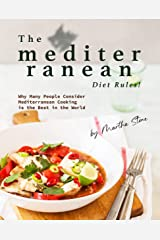 The Mediterranean Diet Rules!: Why Many People Consider Mediterranean Cooking is the Best in the World Kindle Edition