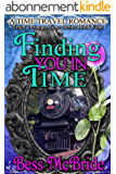 Finding You in Time (Train Through Time Series Book 4) (English Edition)