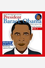 Obama: The Boy Who Would Grow Up To Be: President Barack Obama Kindle Edition