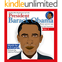 Obama: The Boy Who Would Grow Up To Be: President Barack Obama (Boys Grow Up To Be Heroes Book 3)