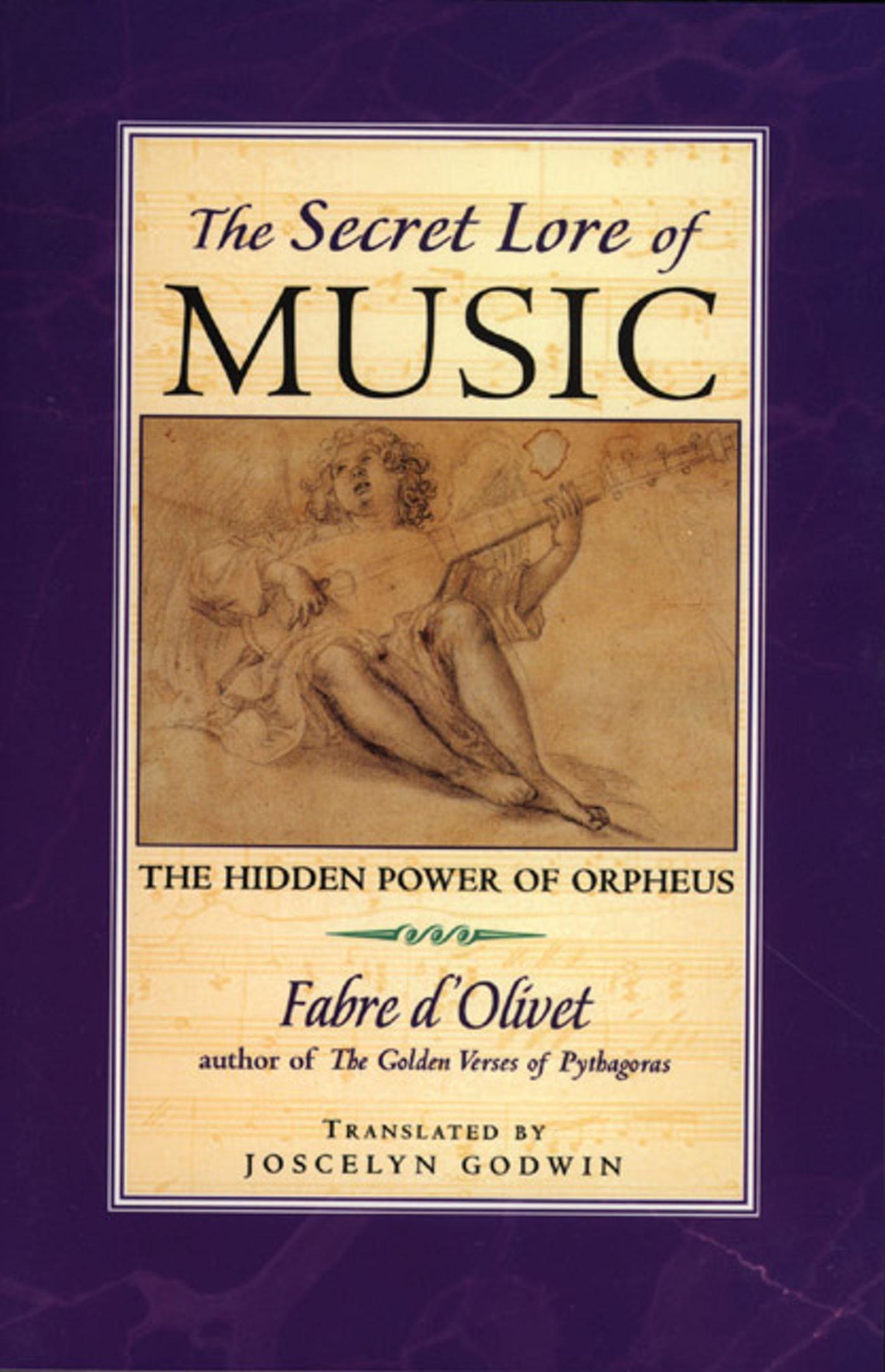 The Secret Lore Of Music The Hidden Power Of Orpheus Fabre D