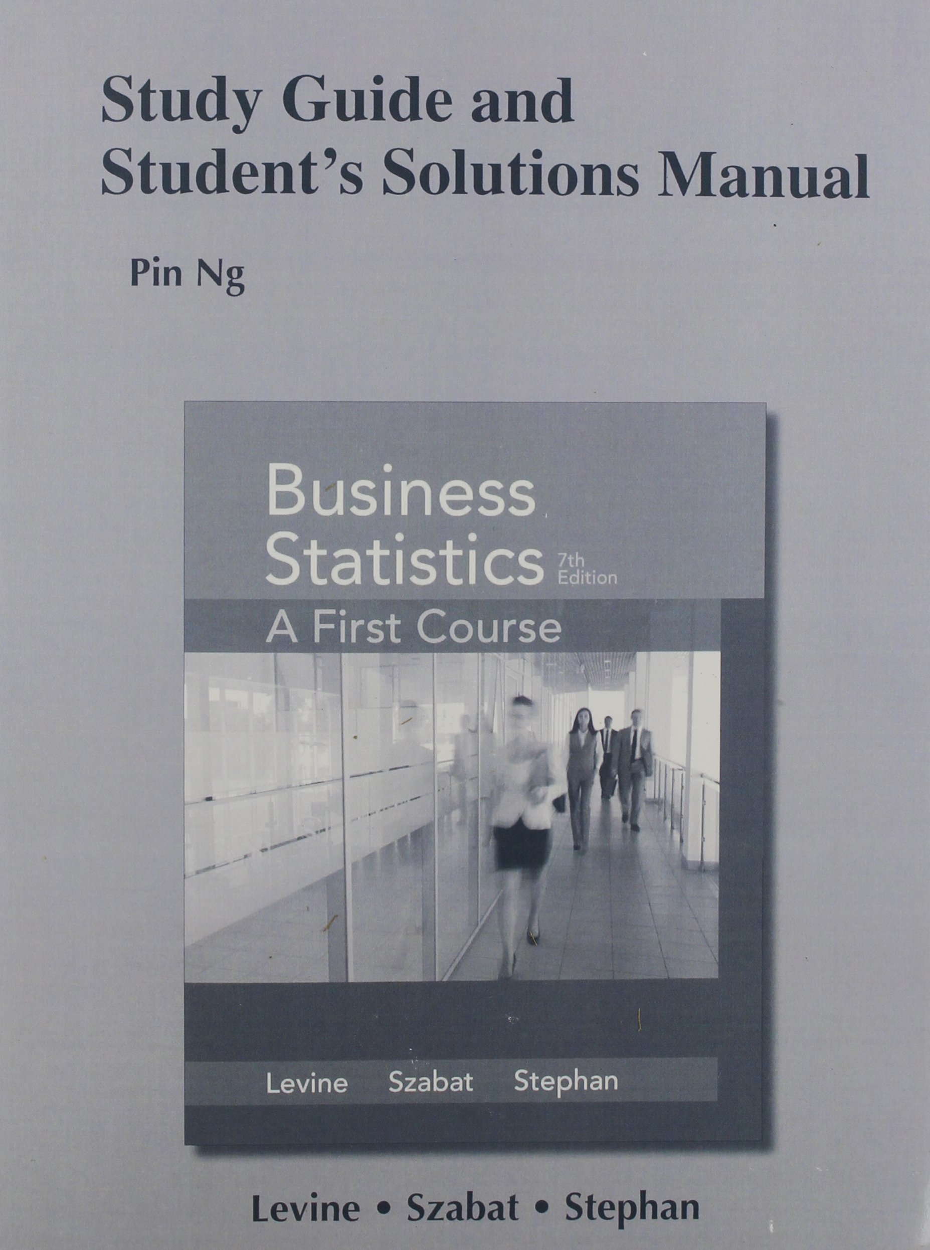 Study Guide and Student's Solutions Manual for Business Statistics: A First  Course: Amazon.co.uk: David M. Levine, Kathryn A. Szabat, David F. Stephan:  ...