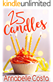 25 Candles: A Novella (Dean and Callie Book 3)