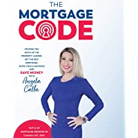 The Mortgage Code: Helping You Move Up the Property Ladder, Get the Best Mortgage, Avoid Costly Mistakes, and Save Money