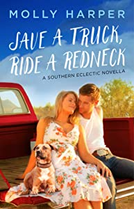 Save a Truck, Ride a Redneck (Southern Eclectic Book 2)