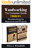 WOODWORKING: The Complete Guide 2 Books in 1: Woodworking for Beginners and Projects