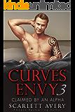 Curves Envy - Claimed By An Alpha: Curvy Women Romance Alpha Male (Billionaire Romance Book 3)
