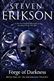 Forge of Darkness: Book One of the Kharkanas Trilogy (A Novel of the Malazan Empire)