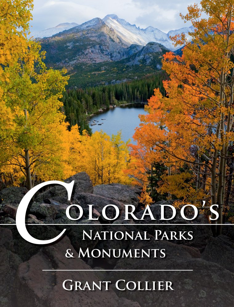 Colorado's National Parks & Monuments: Grant Collier: 9781935694007:  Amazon.com: Books - Colorado's National Parks & Monuments: Grant Collier