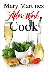 The After Work Cook Kindle Edition