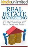 Real Estate Marketing: 30 Free and Low Cost Marketing Ideas for Real Estate Agents and Brokers