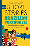 Short Stories in Brazilian Portuguese for Beginners: Read for pleasure at your level, expand your vocabulary and learn…