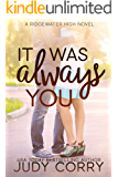 It Was Always You: A Fake Relationship/Brother's Best Friend Sweet Romance (Ridgewater High Romance Book 3)