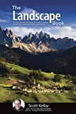 The Landscape Photography Book: The step-by-step techniques you need to capture breathtaking landscape photos like the…