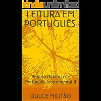 LEITURA EM PORTUGUÊS: Projeto Didático de Português Instrumental II