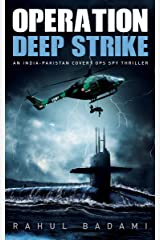 Operation Deep Strike: An India-Pakistan Covert Ops Spy Thriller (Armaan Ahmed Book 1) Kindle Edition