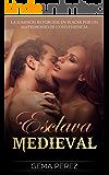 Esclava Medieval: La Sumisión retorcida en Placer por un Matrimonio de Conveniencia (Novela Romántica y Erótica en Español: Fantasía nº 1)