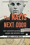 The Nazis Next Door: How America Became a Safe Haven for Hitler's Men