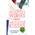 Holiday Wishes and Mistletoe Kisses: A Romance Sampler: Sugar Pine Trail\A Snow Country Christmas\Wyoming Winter\Christmastime Cowboy\Moonlight Over Manhattan\A ... Cowboy SEAL's Christmas Baby (Haven Point)
