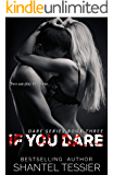 If You Dare: A Dark High School Bully Romance (Dare Series Book 3)