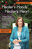 Healer's Hands Healer's Heart: In-depth insights, practical techniques and inspiring stories of success with non-traditional healing
