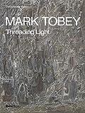 Mark Tobey: Threading Light