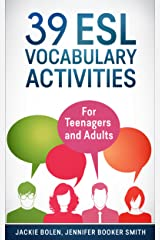 39 ESL Vocabulary Activities: For Teenagers and Adults Kindle Edition