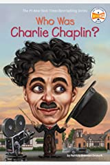 Who Was Charlie Chaplin? (Who Was?) Kindle Edition