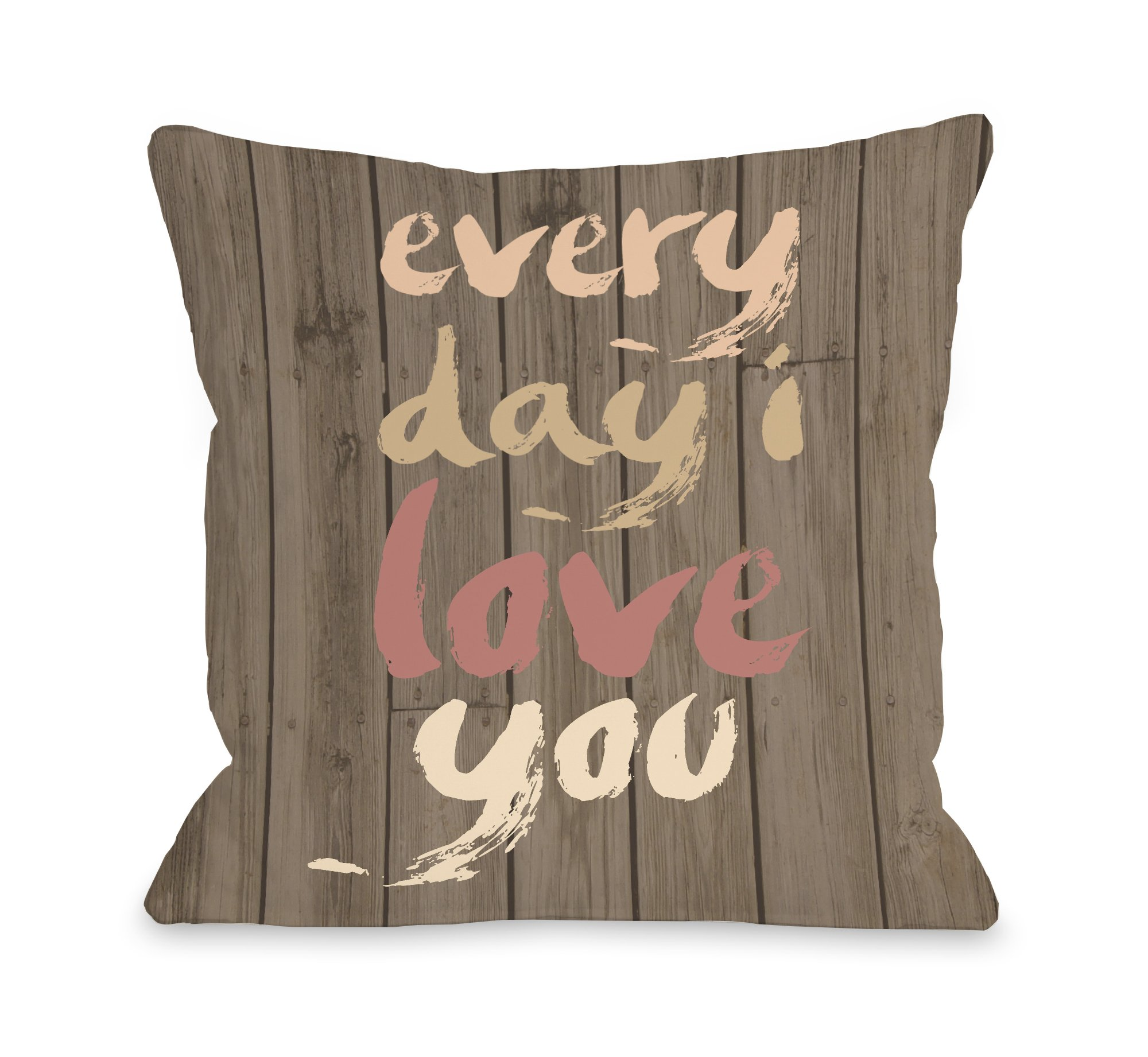 One Bella Casa Everyday I Love You Wood Throw Pillow by OBC, 16''x 16'', Multi