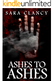 Ashes to Ashes: Supernatural Horror with Killer Ghosts in Haunted Towns (The Plague Book 3)