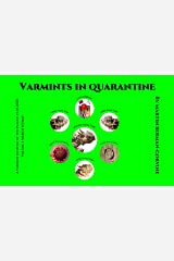 Varmints in Quarantine Deluxe Print Edition: St. Patrick's Day Eve to Independence Day 2020: Look to the Rainbow, Horatio! (Full-color edition) Kindle Edition