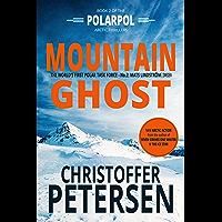 Mountain Ghost: A Polar Task Force Thriller, Book #2 (PolarPol)
