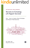 Interior Designers: Secrets To Creating A 6-Figure Income: Plus ... How to Create a More Profitable and Passion Filled Business