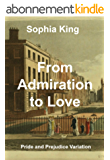 From Admiration to Love: A Pride and Prejudice Variation (English Edition)