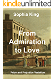 From Admiration to Love: A Pride and Prejudice Variation