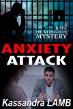 ANXIETY ATTACK (The Kate Huntington Mysteries Book 9)