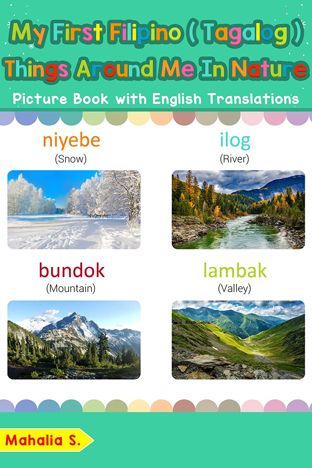 My First Filipino Tagalog Things Around Me In Nature Picture Book With English Translations Bilingual Early Learning Easy Teaching Filipino Tagalog Filipino Tagalog Words For Children 17 Ebook S Mahalia