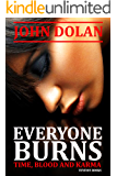 Everyone Burns (Time, Blood and Karma Book 1)