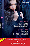 Troublante dissimulation - Retour à Three Rivers - Passion pour un privé : (promotion) (Black Rose)
