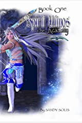 Spirit Wings the Academy: Book One Kindle Edition